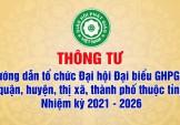 Thông tư hướng dẫn tổ chức Đại hội Đại biểu Phật giáo cấp Huyện NK 2021 - 2026